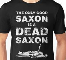 The only good Saxon Unisex T-Shirt