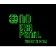 #NoEraPenal - No era penal Photographic Print