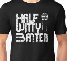 Half Witty Banter 04 Unisex T-Shirt