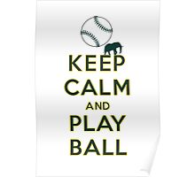 Keep Calm and Play Ball - Oakland Poster