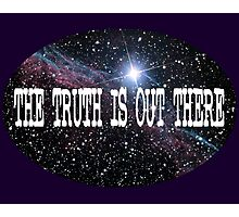 The Truth Is Out There (Nebula) Photographic Print