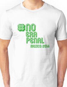 #NoEraPenal - No era penal Unisex T-Shirt