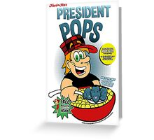 President Pops (Pete and Pete parody) Greeting Card