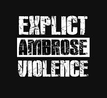 Explicit Ambrose Violence Unisex T-Shirt