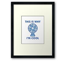 This Is Why I'm Cool Framed Print