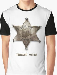 Trump the Sheriff. Graphic T-Shirt