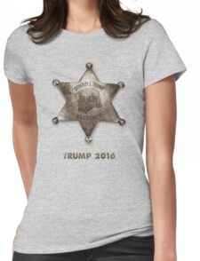 Trump the Sheriff. Womens Fitted T-Shirt