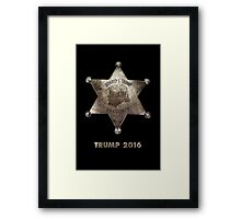 Trump the Sheriff. Framed Print