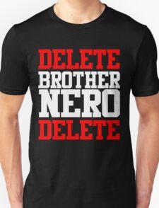 Delete Brother Nero Delete Unisex T-Shirt