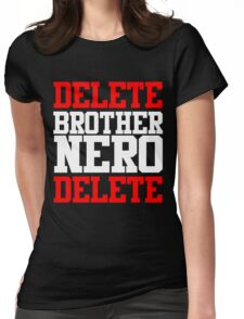 Delete Brother Nero Delete Womens Fitted T-Shirt