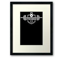 Gymaholic Gym Addiction T Shirt Framed Print