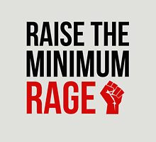 Raise the Minimum Rage Unisex T-Shirt