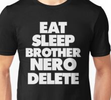 Eat Sleep Brother Nero Delete Unisex T-Shirt