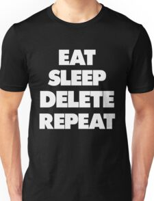 Eat Sleep Delete Repeat Unisex T-Shirt