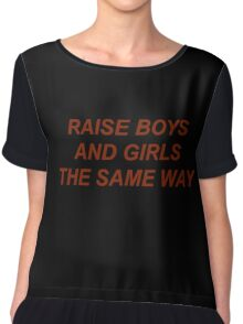Raise Boys And Girls The Same Way Chiffon Top