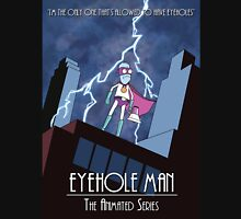 Eyehole Man - The Animated Series (parody) Unisex T-Shirt