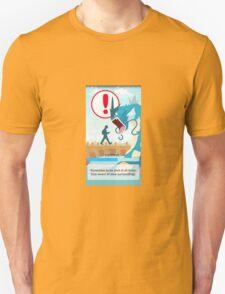 Beware your surroundings! Unisex T-Shirt