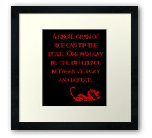 A single grain of rice can tip the scale. One man may be the difference between victory and defeat. - Mulan - Walt Disney Framed Print