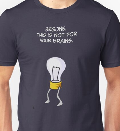 this is not for your brains Unisex T-Shirt