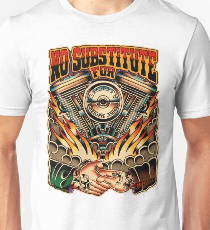 No substitute for Unisex T-Shirt