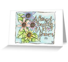 A Thing of Beauty Greeting Card
