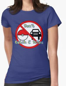 Don't Catch and Drive Womens Fitted T-Shirt