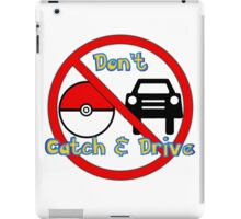 Don't Catch and Drive iPad Case/Skin