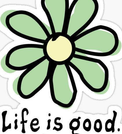 Life is Good Green Flower Sticker