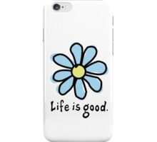 Life is Good Light Blue Flower iPhone Case/Skin