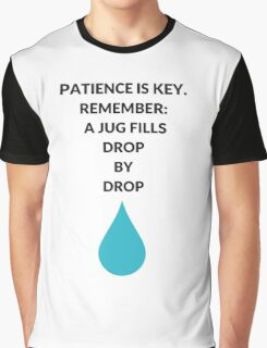 patience is key Graphic T-Shirt