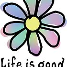 Life is Good Rainbow Flower by jennaannx11