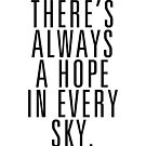 There's Always A Hope In Every Sky by DropBass