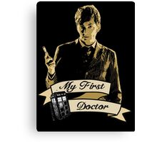 My first Doctor (Who) Tenth 10th David Tennant Canvas Print