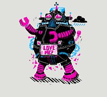 Robots Need Love, Too! Unisex T-Shirt
