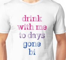 Drink With Me To Days Gone Bi #1 Unisex T-Shirt