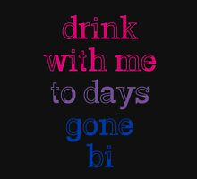 Drink With Me To Days Gone Bi #2 Unisex T-Shirt