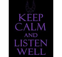 keep calm and listen well Photographic Print