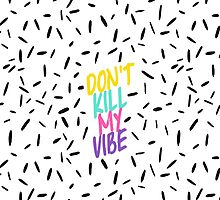 Don't Kill My Vibe by Amy Grace