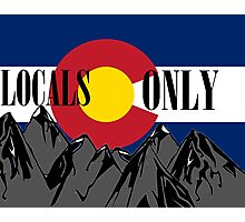 Locals Only for Colorado Natives Photographic Print