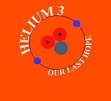 Mars 2030 - Helium-3 Our Last Hope Unisex T-Shirt
