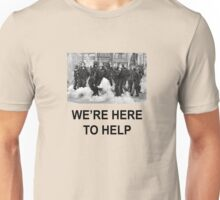 WE'RE HERE TO HELP Unisex T-Shirt