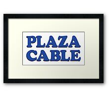 PLAZA CABLE Framed Print