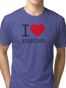 I ♥ FISHING Tri-blend T-Shirt