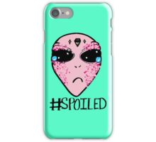 #Spoiled iPhone Case/Skin