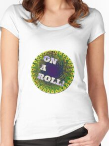 on a roll Women's Fitted Scoop T-Shirt