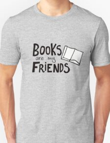 Books are my friends Unisex T-Shirt