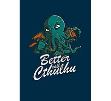 Better Call Cthulhu Photographic Print