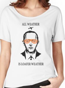 """D.B. Cooper - """"All Weather Is Loafer Weather"""" Women's Relaxed Fit T-Shirt"""