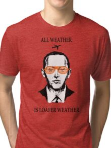 """D.B. Cooper - """"All Weather Is Loafer Weather"""" Tri-blend T-Shirt"""