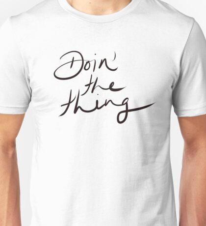 Doin' the thing (black) Unisex T-Shirt
